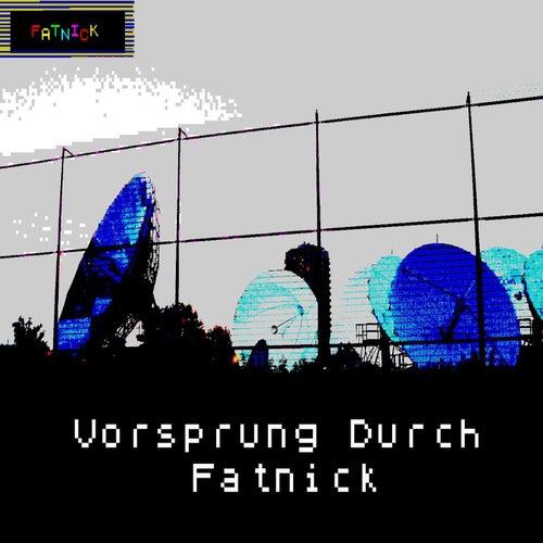 Vorsprung Durch Fatnick (2013) by Fat Nick
