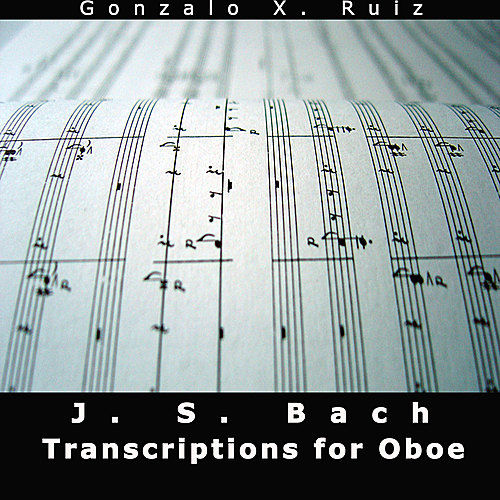 JS Bach - Transcriptions for Oboe by Gonzalo X. Ruiz