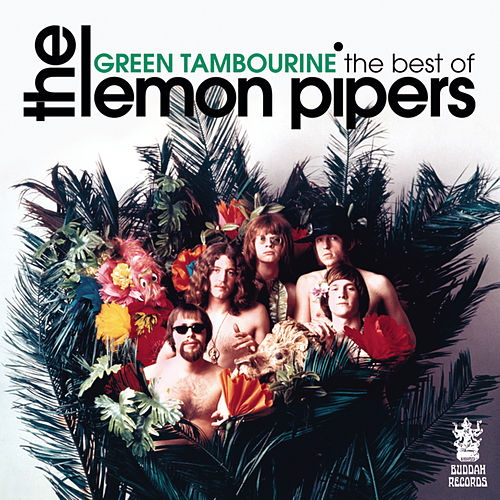 Green Tambourine - The Best Of The Lemon Pipers de The Lemon Pipers
