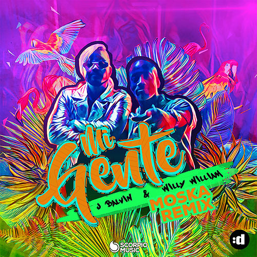 Mi Gente (Moska Remix) by J Balvin & Willy William & MOSKA