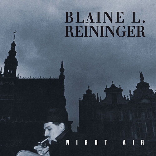 Night Air (Remastered) by Blaine L. Reininger