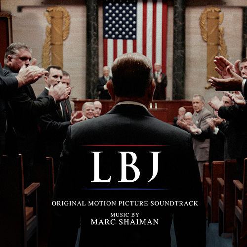 LBJ (Original Motion Picture Soundtrack) von Marc Shaiman