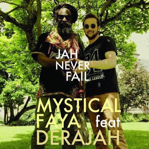 Jah Never Fail (feat. Derajah) by Mystical Faya