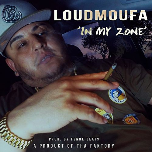 In My Zone de LoudMoufa
