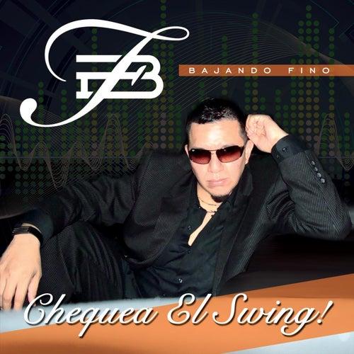 Chequea el Swing! by Bajando Fino