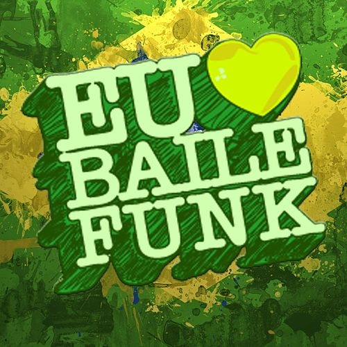 Eu Amo Baile Funk by Various Artists