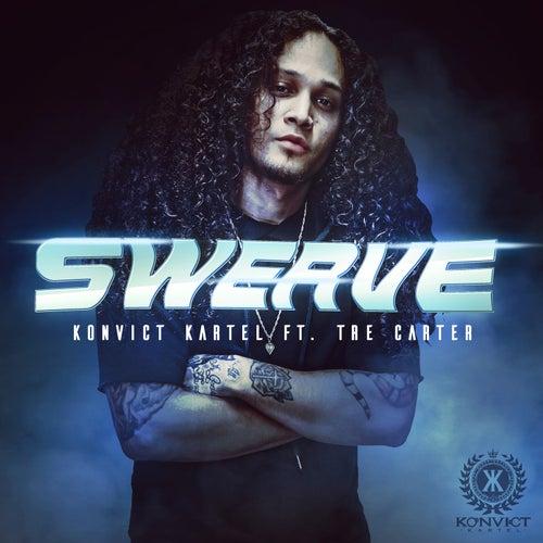 Swerve (feat. TRE CARTER) von Konvict Kartel