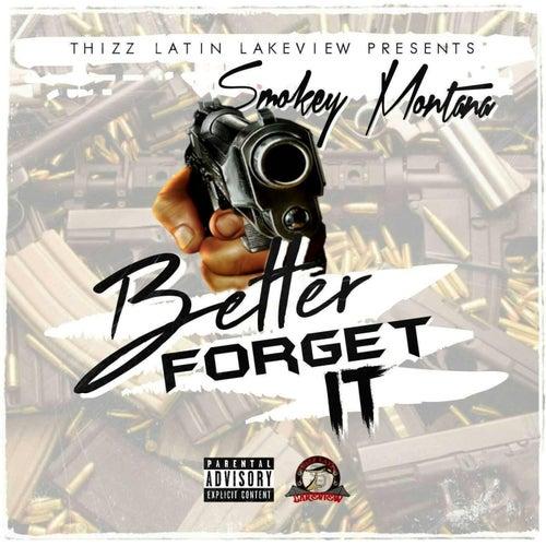 Better Forget It by Smokey Montana