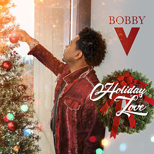 Holiday Love - Single by Bobby V.