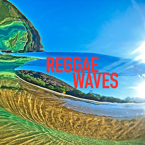 Reggae Waves by Various Artists
