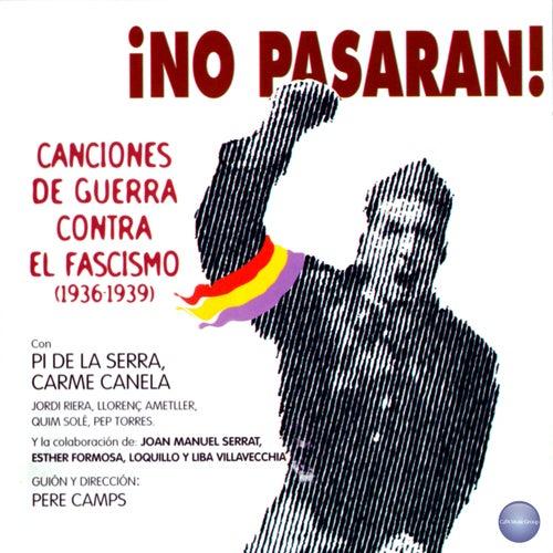 ¡No Pasarán! Canciones de Guerra Contra el Fascismo (!933-1936) de Carme Canela