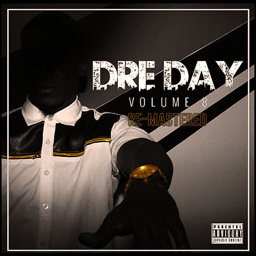 Dre Day, Vol. 8 (Remastered) by MyDJDre