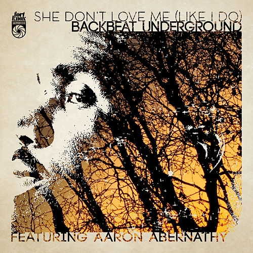 She Don't Love Me (Like I Do) by Backbeat Underground