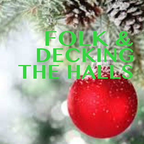 Folk & Decking The Halls by Various Artists