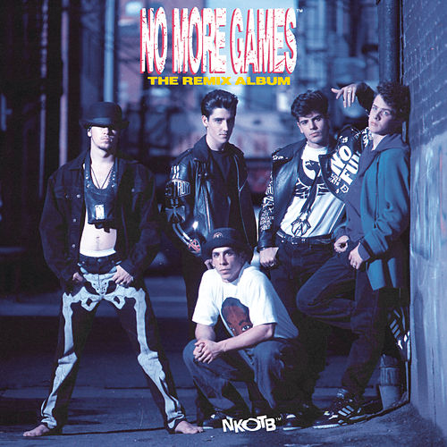 No More Games/The Remix Album by New Kids On The Block