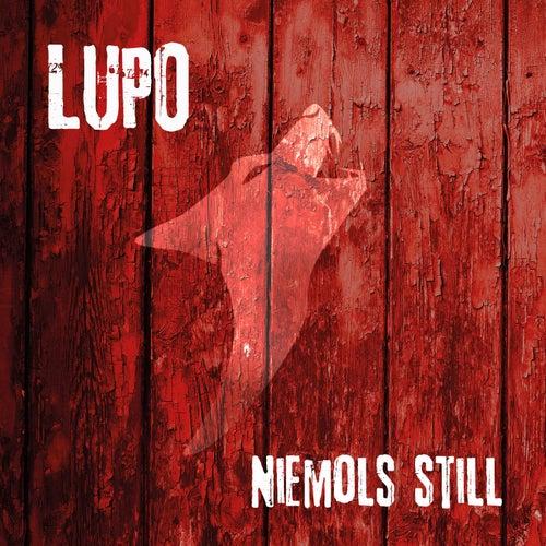 Niemols still von Lupo