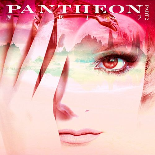 PANTHEON, Pt. 2 by Matenrou Opera