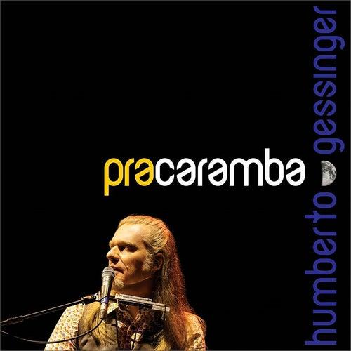 Pra Caramba by Humberto Gessinger