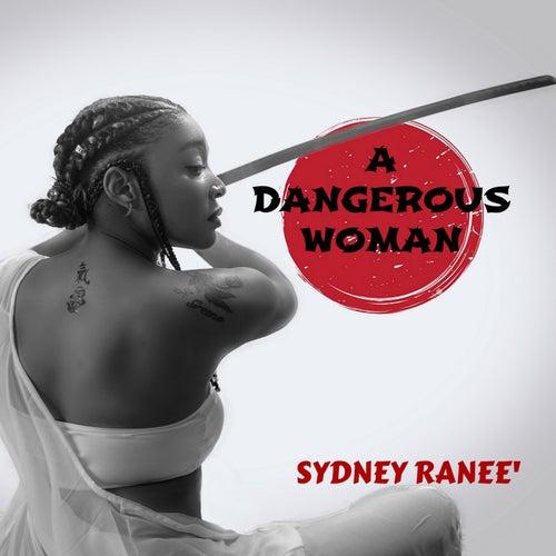 A Dangerous Woman de Sydney Ranee'