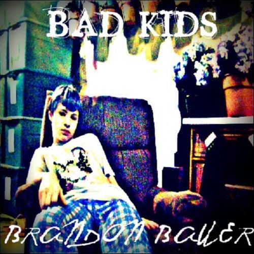 Bad Kids - Single von Brandon Bauer