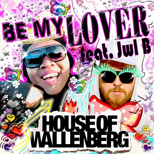Be My Lover (feat. JWL B) de House of Wallenberg