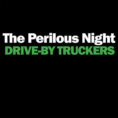 The Perilous Night by Drive-By Truckers
