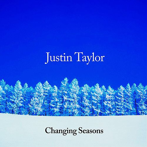 Changing Seasons by Justin Taylor