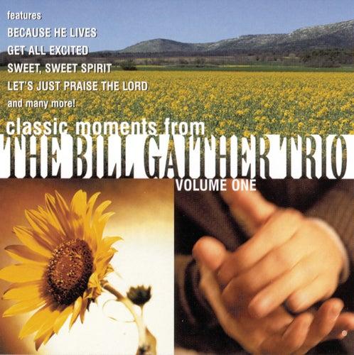 Bill Gaither Trio Vol. 1 by Bill & Gloria Gaither