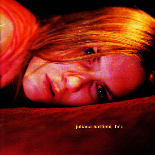 Bed by Juliana Hatfield