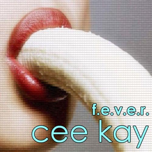 F.E.V.E.R. von Cee Kay