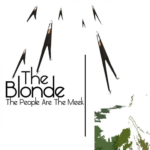 The People Are The Meek von Blonde