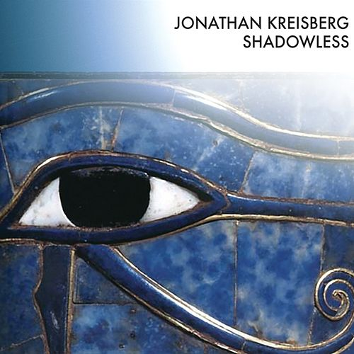 Shadowless by Jonathan Kreisberg