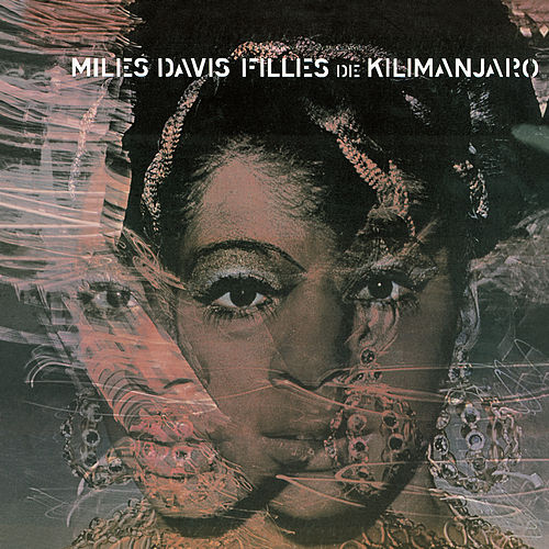 Filles De Kilimanjaro von Miles Davis