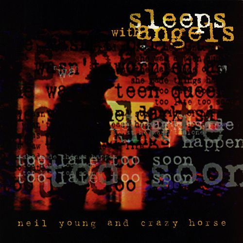 Sleeps With Angels by Neil Young