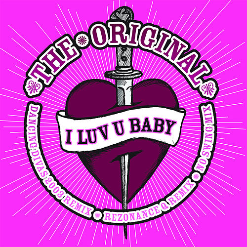 I Luv U Baby by The Original