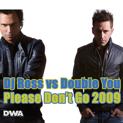 Please Don't Go 2009 de DJ Ross