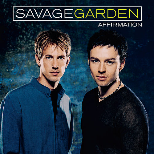 Affirmation de Savage Garden