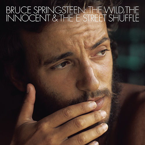 The Wild, the Innocent & The E Street Shuffle by Bruce Springsteen