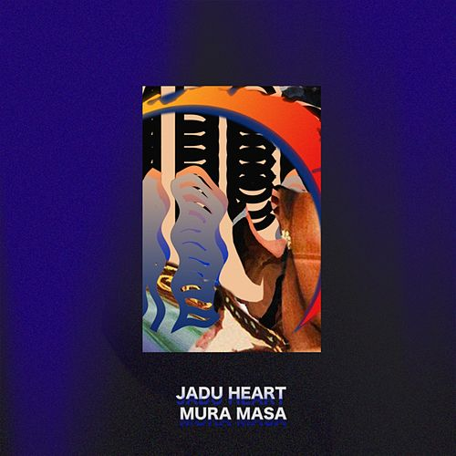 U Never Call Me by Mura Masa Jadu Heart