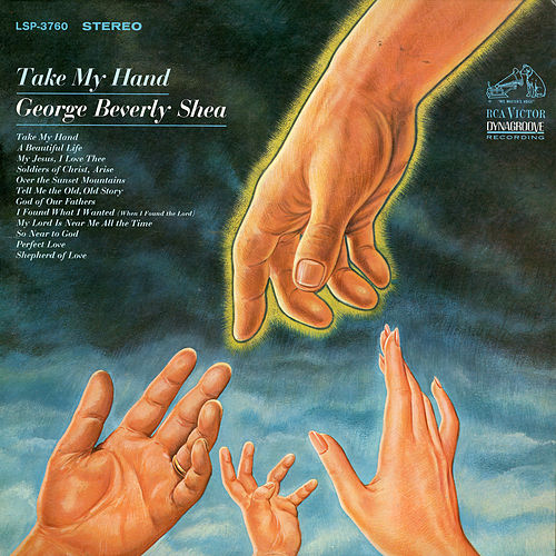 Take My Hand by George Beverly Shea