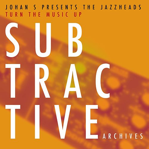 Turn The Music Up (Johan S Presents) by Jazzheads