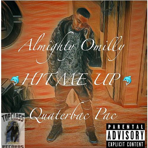 Hit Me Up (feat. Quaterbac Pac) by Almighty Omilly