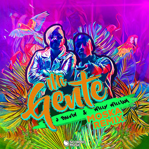 Mi Gente (Moska Remix) von J Balvin & Willy William & MOSKA