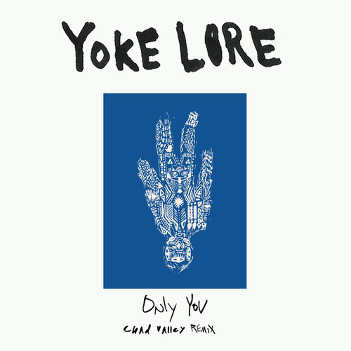 Only You (Chad Valley Remix) by Yoke Lore