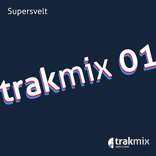 Trakmix 01 de Supersvelt