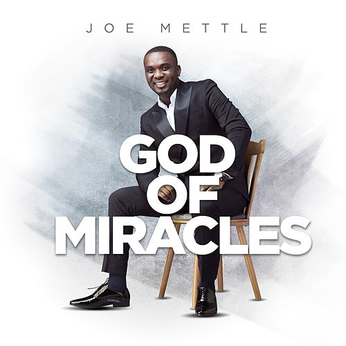 God of Miracles by Joe Mettle