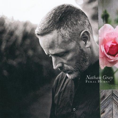 Feral Hymns di Nathan Gray