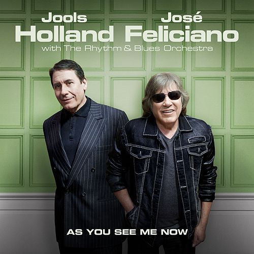 As You See Me Now von Jools Holland and Jose Feliciano