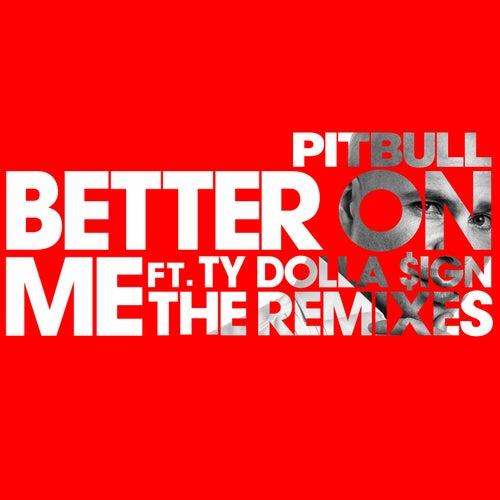 Better On Me (The Remixes) de Pitbull