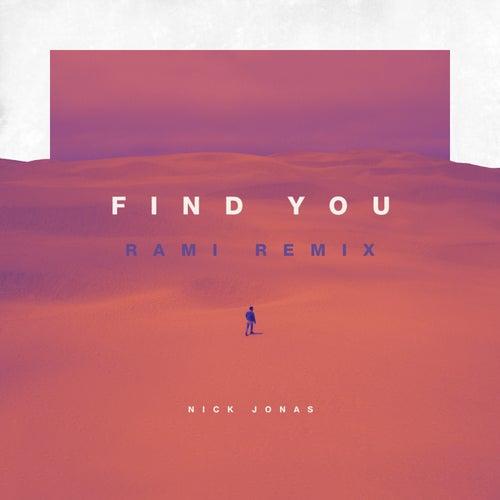 Find You (RAMI Remix) von Nick Jonas